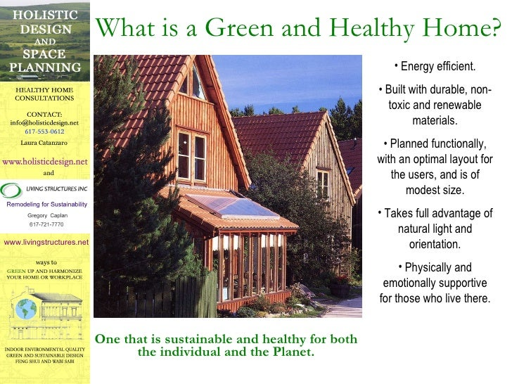 What is a Green and Healthy Home? One that is sustainable and healthy for both the individual and the Planet. <ul><li>Ener...