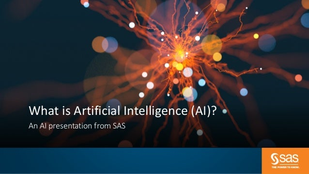 What is Artificial Intelligence (AI)? An AI presentation from SAS