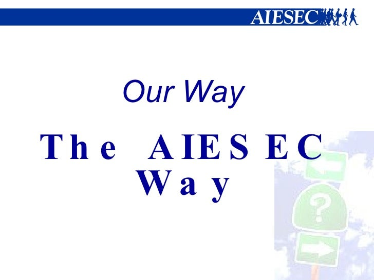 Our Way The AIESEC Way