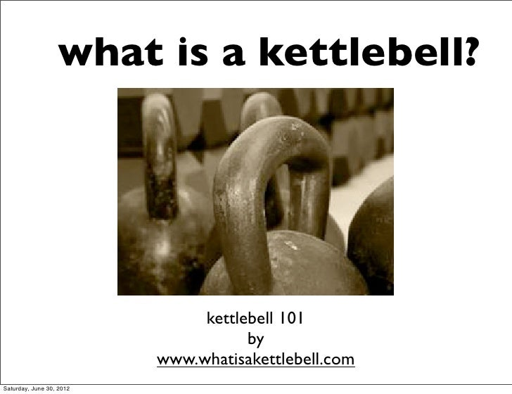 what is a kettlebell?                               kettlebell 101                                     by                 ...