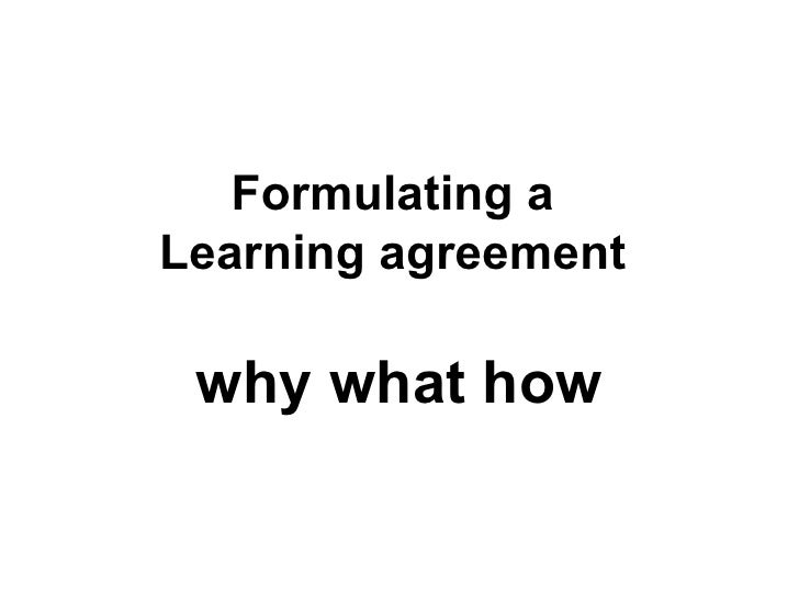 Formulating a  Learning agreement  why what how