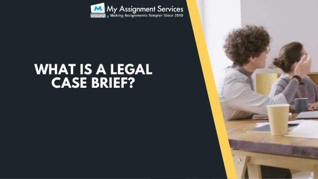 WHAT IS A LEGAL CASE BRIEF?