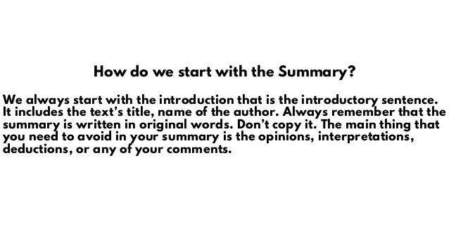 How do we start with the Summary? We always start with the introduction that is the introductory sentence. It includes the...