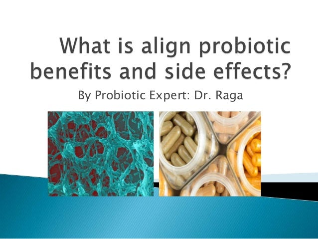 What Is Align Probiotic Benefits And Side Effects