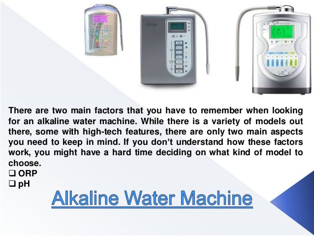 There are two main factors that you have to remember when looking for an alkaline water machine. While there is a variety ...