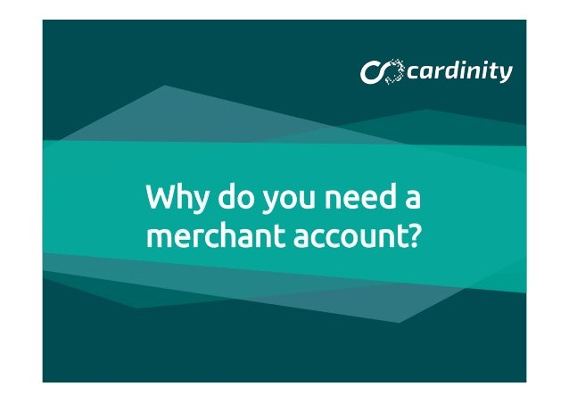 Why do you need a merchant account?