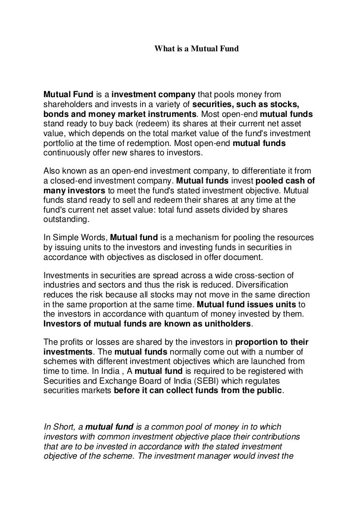What is a Mutual FundMutual Fund is a investment company that pools money fromshareholders and invests in a variety of sec...