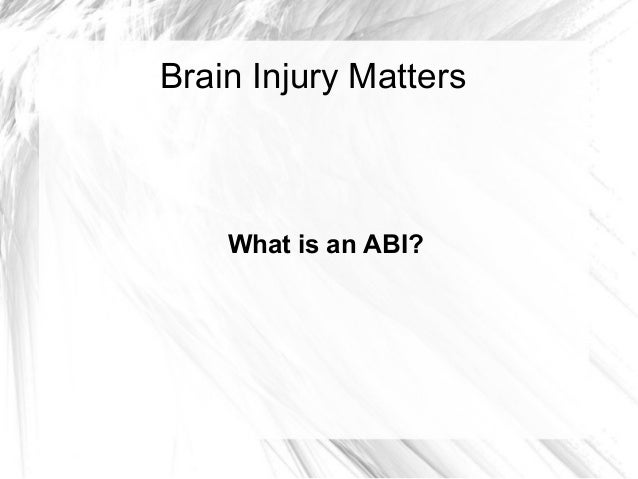 Brain Injury Matters    What is an ABI?