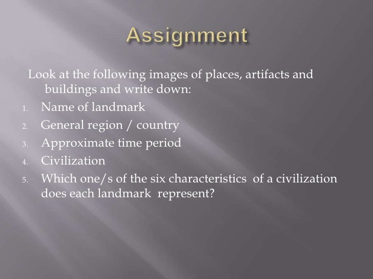 an introduction to the major defining characteristics of a civilization Historians have identified the basic characteristics of civilizations six of the most  important characteristics are: cities, government, religion, social structure,.