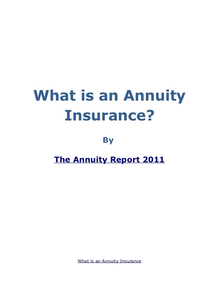 What is an Annuity   Insurance?                By  The Annuity Report 2011      What is an Annuity Insurance