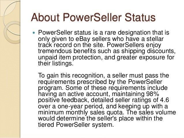... PowerSeller status on eBay. 3.