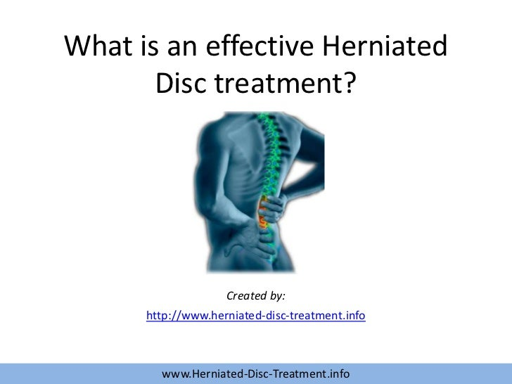 What is an effective Herniated       Disc treatment?                    Created by:      http://www.herniated-disc-treatme...