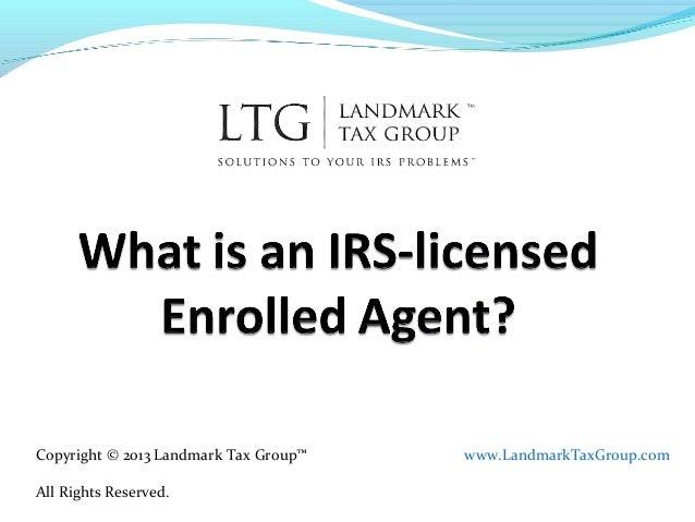 Copyright © 2013 Landmark Tax Group™ All Rights Reserved.  www.LandmarkTaxGroup.com