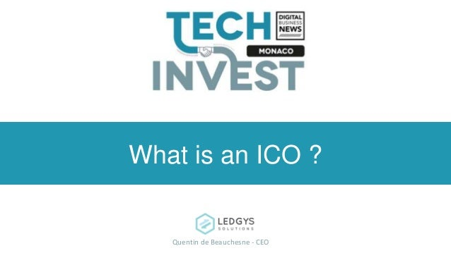 What is an ICO ? Quentin de Beauchesne - CEO
