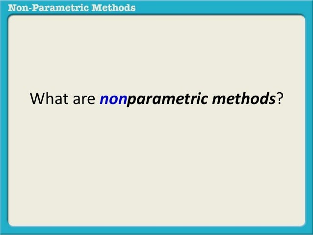 What are nonparametric methods?