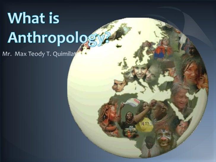 """Anthropos    +   Logos     """"              """" study""""man, human     """""""