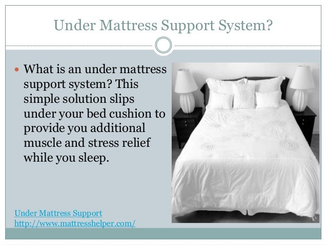 What Is An Under Mattress Support