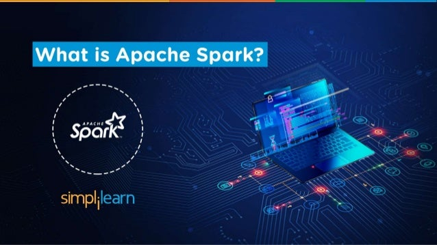 What Is In Spark >> What Is Apache Spark Introduction To Apache Spark