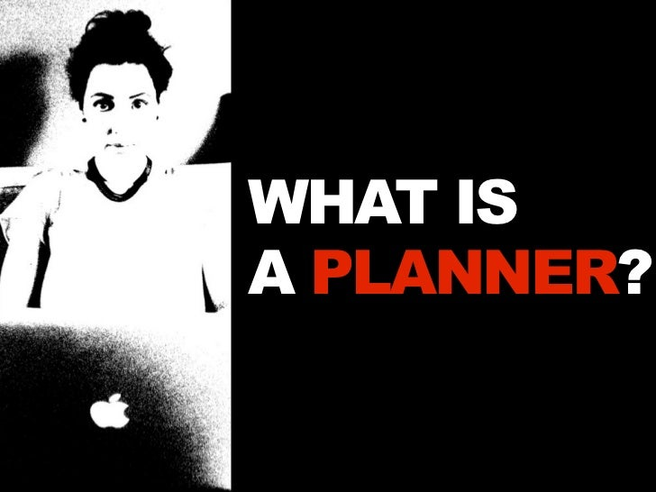WHAT ISA PLANNER?