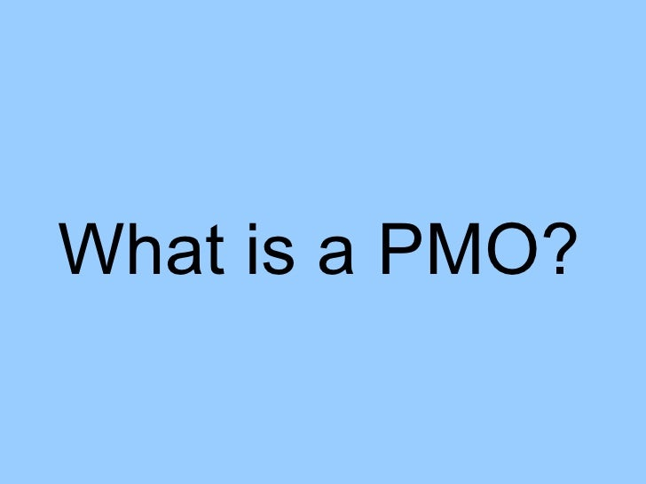 What is a PMO?