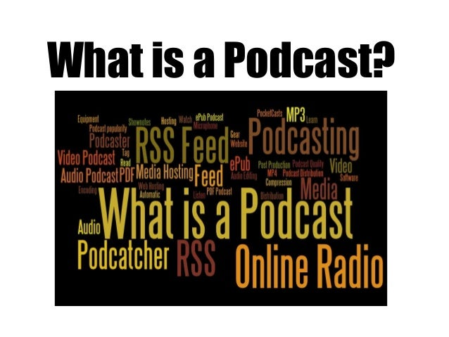 What is a Podcast?
