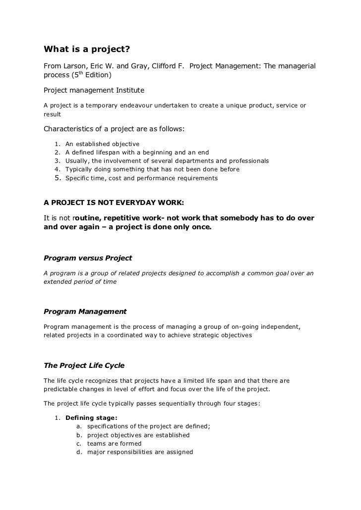 What is a project?From Larson, Eric W. and Gray, Clifford F. Project Management: The managerialprocess (5th Edition)Projec...