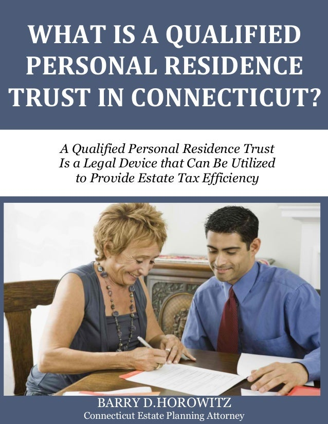 What Is a Qualified Personal Residence Trust? www.preserveyourestate.net 1 WHAT IS A QUALIFIED PERSONAL RESIDENCE TRUST IN...