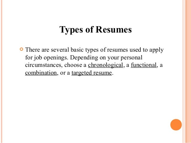 2 There Are Several Basic Types Of Resumes