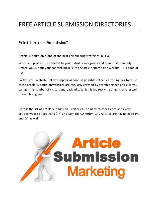 FREE ARTICLE SUBMISSION DIRECTORIES  What is Article Submission?  Article submission is one of the best link building stra...