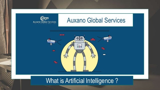 Auxano Global Services What is Artificial Intelligence ?