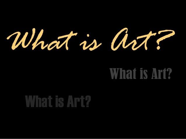 What is Art? What is Art? What is Art?
