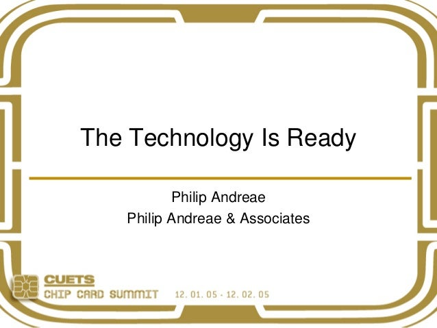 The Technology Is Ready Philip Andreae Philip Andreae & Associates