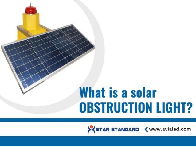 Solar-powered obstructions light are gaining popularity day by day in the aviation industry. These durable and low mainten...