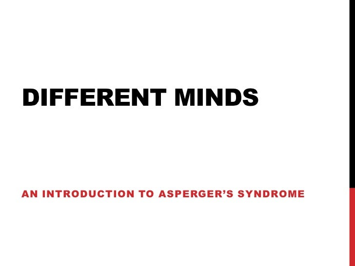 DIFFERENT MINDSAN INTRODUCTION TO ASPERGER'S SYNDROME