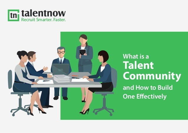 Recruit Smarter. Faster. What is a Talent Community and How to Build One Effectively