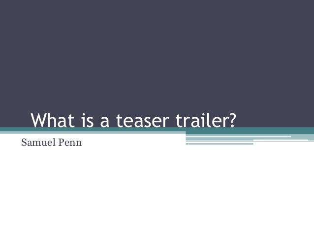 What is a teaser trailer? Samuel Penn