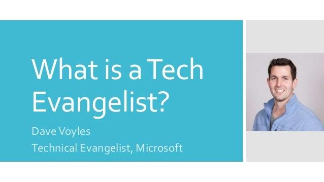What is aTech Evangelist? DaveVoyles Technical Evangelist, Microsoft