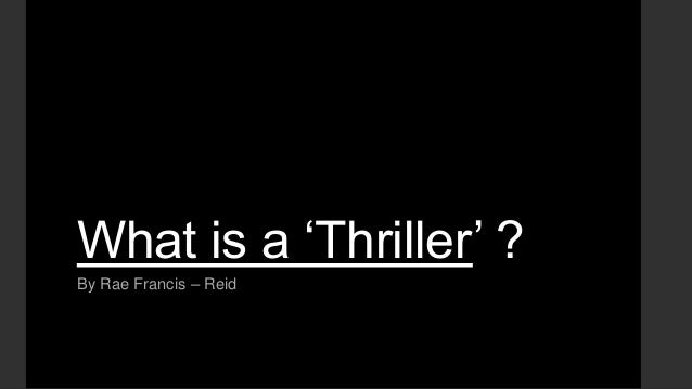 "What is a ""Thriller"" ? By Rae Francis – Reid"