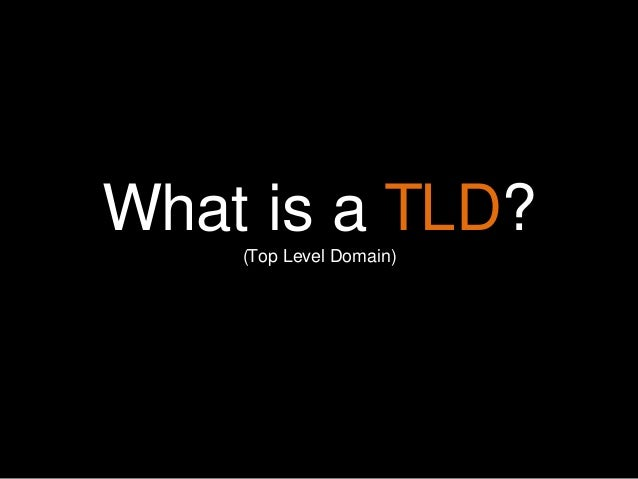 10 Ways to Define Yourself on the New Internet  Find appropriate image with same background  What is a TLD? (Top Level Dom...