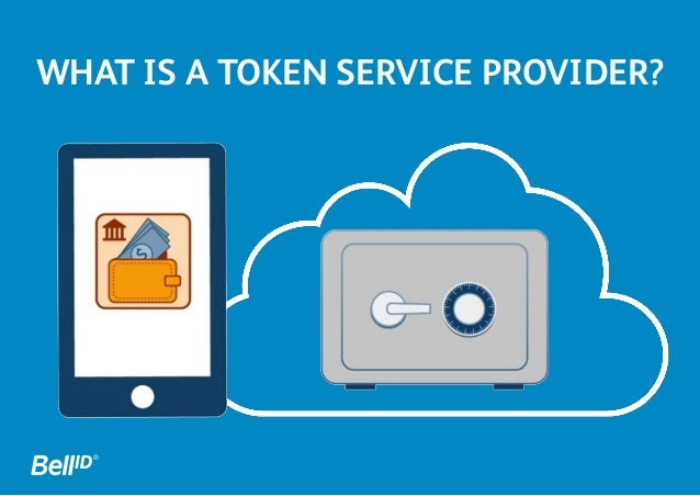 WHAT IS A TOKEN SERVICE PROVIDER?