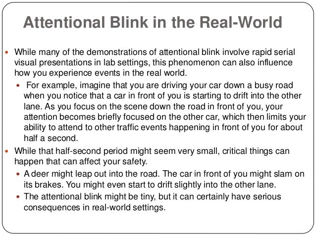 attentional blink essay Inattentional blindness differentiates inattentional blindness from failures of awareness such as attentional failures like the aforementioned attentional blink.