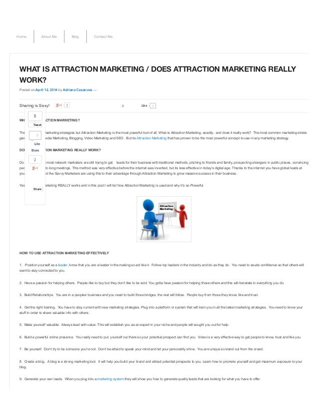 Home About Me Blog Contact Me WHAT IS ATTRACTION MARKETING / DOES ATTRACTION MARKETING REALLY WORK? Posted on April 12, 20...