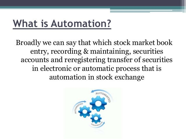 automation of stock exchanges Proprietary trading is an exceptional opportunity for successful active traders to expand the breadth of their stock loan remote in exchange, the firm.