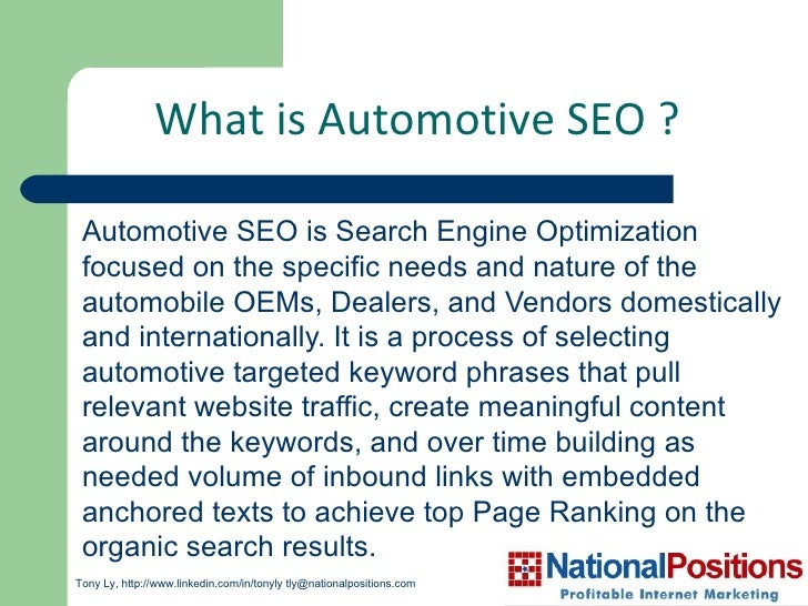 <ul><li>Automotive SEO is Search Engine Optimization focused on the specific needs and nature of the automobile OEMs, Deal...