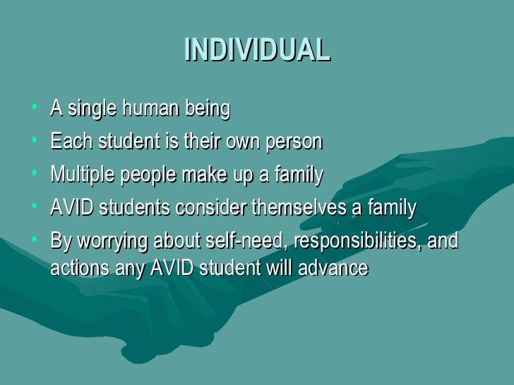 INDIVIDUAL <ul><li>A single human being </li></ul><ul><li>Each student is their own person </li></ul><ul><li>Multiple peop...