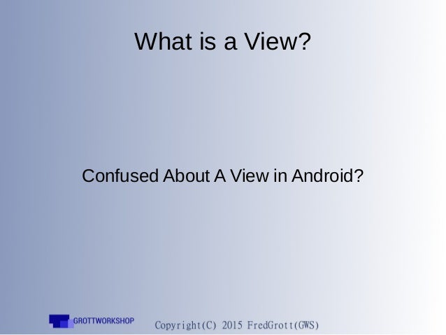 What is a View? Confused About A View in Android?