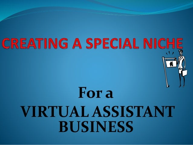 For a VIRTUAL ASSISTANT BUSINESS