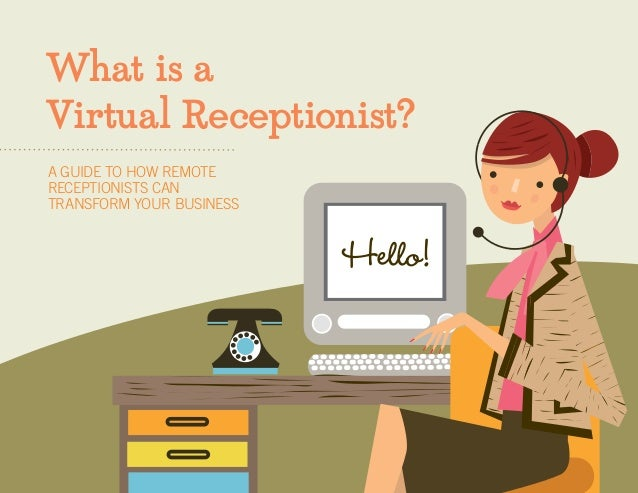 What is a Virtual Receptionist? Hello! A GUIDE TO HOW REMOTE RECEPTIONISTS CAN TRANSFORM YOUR BUSINESS