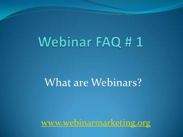 What are Webinars?www.webinarmarketing.org