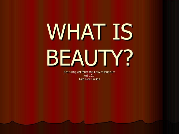 WHAT IS BEAUTY? Featuring Art from the Louvre Museum Art 101  Dee-Dee Collins
